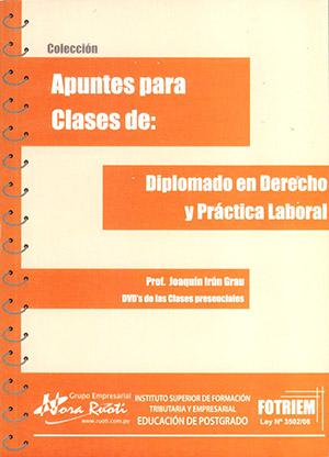 Apuntes para clases de Diplomado en Derecho y Práctica laboral