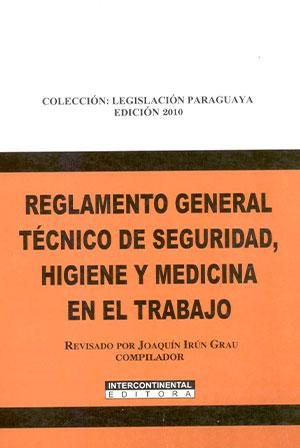 Reglamento general, técnico de seguridad, higiene y medicina en el trabajo